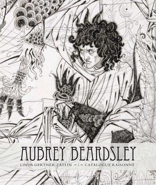 Aubrey Beardsley: A Catalogue Raisonné