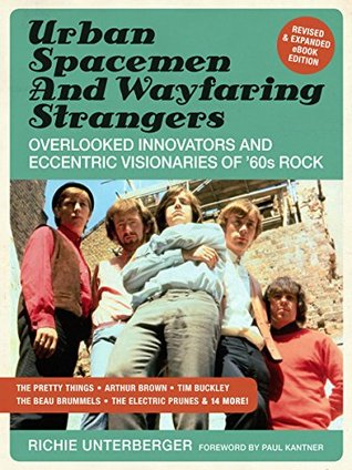 Urban Spacemen & Wayfaring Strangers [Revised & Expanded Ebook Edition]: Overlooked Innovators & Eccentric Visionaries of '60s Rock