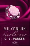 Milyonluk Kirli Sır by C.L. Parker