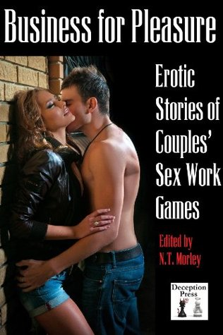 Business for Pleasure: Erotic Stories of Couples' Sex Work Fantasies