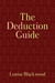 The Deduction Guide by Louise Blackwood