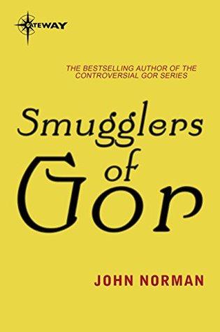 Smugglers of Gor: Gor Book 32