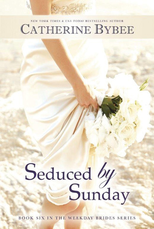 Seduced by Sunday (The Weekday Brides, #6)