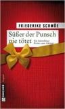 Süsser der Punsch nie tötet by Friederike Schmöe