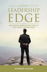 Your Leadership Edge by Ravinder Tulsiani