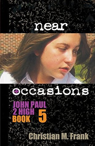 Near Occasions (John Paul 2 High Book 5)...
