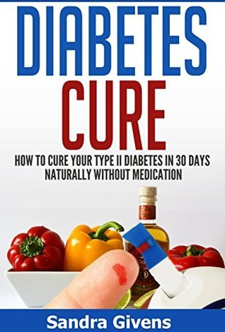 Diabetes Cure: 30 Day Plan to Reverse Diabetes Naturally (Diabetes Reversal, Diabetes Cooking, Diabetes Cure, Diabetes Books Alternative Medicine, Natural Cures, lower blood sugar)