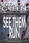 See Them Run (Lucy Kendall, #2)