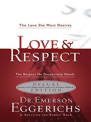 CU Love & Respect Book & Workbook 2 in 1: The Love She Most Desires; The Respect He Desperately Needs