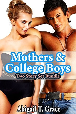 Mothers & College Boys: Two Story Set Bundle (MILF Older Woman Younger Man Taboo)