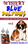 The Mystery of the Blue Dolphins (A Clarissa and Paw Mini Mystery, Vol. 1)