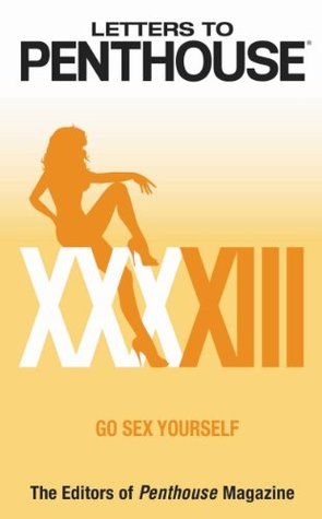 Letters to Penthouse XXXXIII: Go Sex Yourself