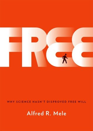 Ebook Free: Why Science Hasn't Disproved Free Will by Alfred R. Mele TXT!