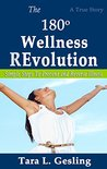 The 180 Degree Wellness Revolution by Tara L. Gesling