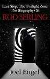 Last Stop, The Twilight Zone: The Biography of Rod Serling