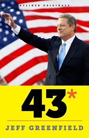 43*: When Gore Beat Bush-A Political Fable