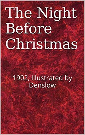The Night Before Christmas: 1902, Illustrated by Denslow