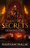 Charlotte's Secrets:Demons Love