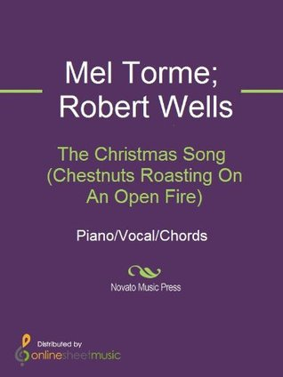 The Christmas Song Chestnuts Roasting On An Open Fire By Mel Torme