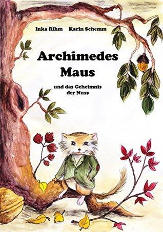 Archimedes Maus und das Geheimnis der Nuss