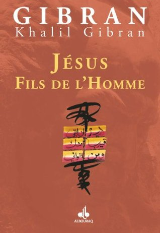 Jésus Fils de l'Homme (Jésus the Son of Man)