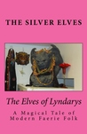 The Elves of Lyndarys by The Silver Elves