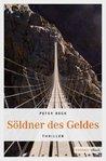 Söldner des Geldes by Peter  Beck
