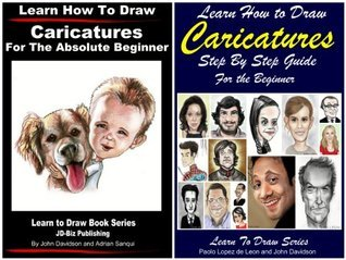 2 Books - Learn How to Draw Caricatures Step By Step Guide For the Beginner - Learn How to Draw Caricatures For the Absolute Beginner (Learn to Draw Book 37)