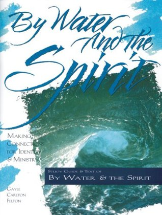 By Water and the Spirit: Making Connections for Identity and Ministry