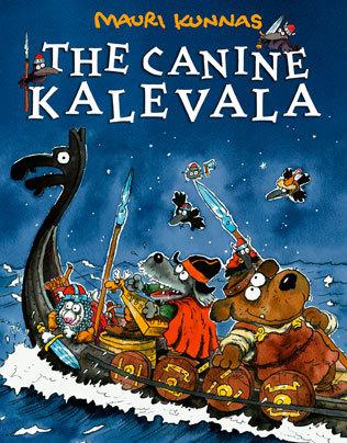 The Canine Kalevala by Mauri Kunnas