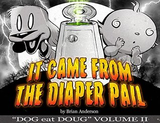 It Came from the Diaper Pail (Dog Eat Doug #2) by Brian Anderson