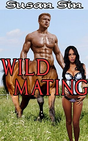 Wild Mating (Centaurs, Paranormal, Mythological creatures, Spanking) Book 1
