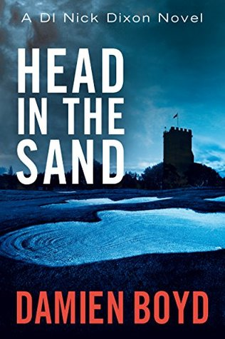Head In The Sand (DI Nick Dixon #2)