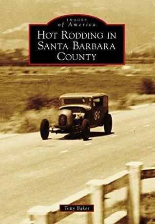 Hot Rodding in Santa Barbara County