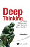Deep Thinking:What Mathematics Can Teach Us About the Mind