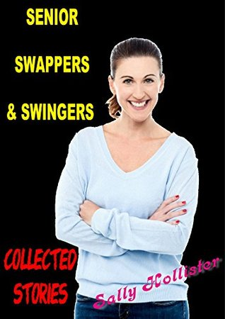 Senior Swappers & Swingers: Collected Stories