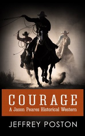 Courage: A Jason Peares Historical Western (Jason Peares Westerns Book 1)