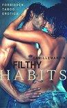 Filthy Habits (Forbidden Taboo Erotica)