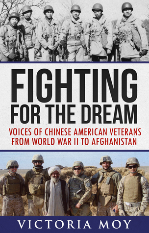 Fighting for the Dream: Voices of Chinese American Veterans from World War II to Afghanistan