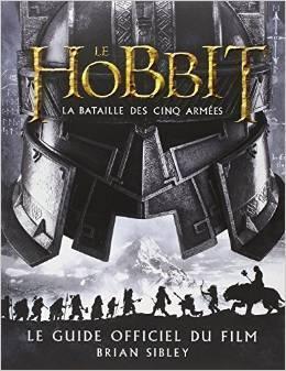 Le Hobbit - La Bataille des cinq armées. Le Guide officiel du film