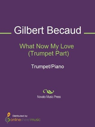 What Now My Love (Trumpet Part) - Trumpet in B-flat