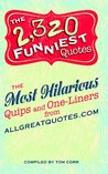 The 2,320 Funniest Quotes: The Most Hilarious Quips and One-Liners from allgreatquotes.com