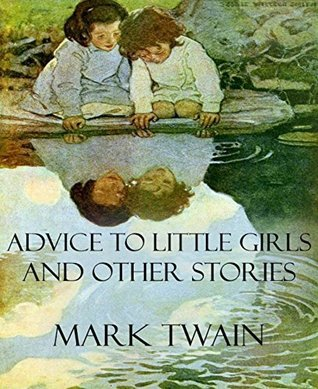 Advice to Little Girls and Other Stories