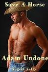 Adam Undone: Save a Horse
