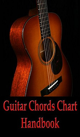 Ultimate Guitar Chords Charts: A Guitar Chords Handbook for ...