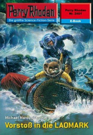 "Perry Rhodan 2401: Vorstoß in die LAOMARK (Heftroman): Perry Rhodan-Zyklus ""Negasphäre"""
