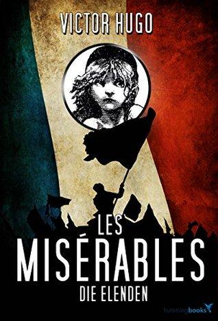 Victor Hugo - Die Elenden / Les Misérables (Gesamtausgabe Band 1 bis 5 in ungekürzter, deutscher Fassung)