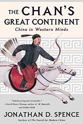 Ebook The Chan's Great Continent: China in Western Minds by Jonathan D. Spence PDF!
