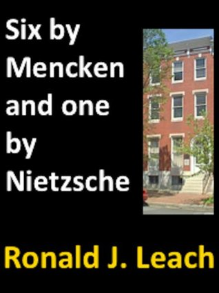Six by Mencken and one by Nietzsche (Baltimore Writers Book 1)