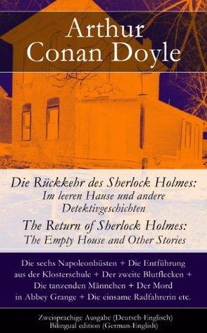 Die Rückkehr des Sherlock Holmes: Im leeren Hause und andere Detektivgeschichten / The Return of Sherlock Holmes: The Empty House and Other Stories - Zweisprachige ... einsame Radfahrerin etc.